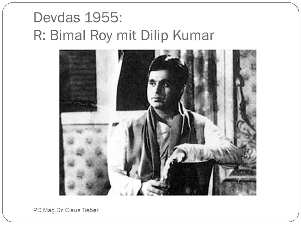 Devdas 1955: R: Bimal Roy mit Dilip Kumar PD Mag.Dr. Claus Tieber