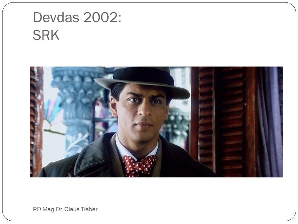 Devdas 2002: SRK PD Mag.Dr. Claus Tieber