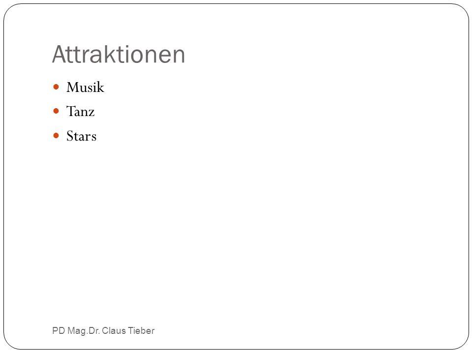 Attraktionen Musik Tanz Stars PD Mag.Dr. Claus Tieber
