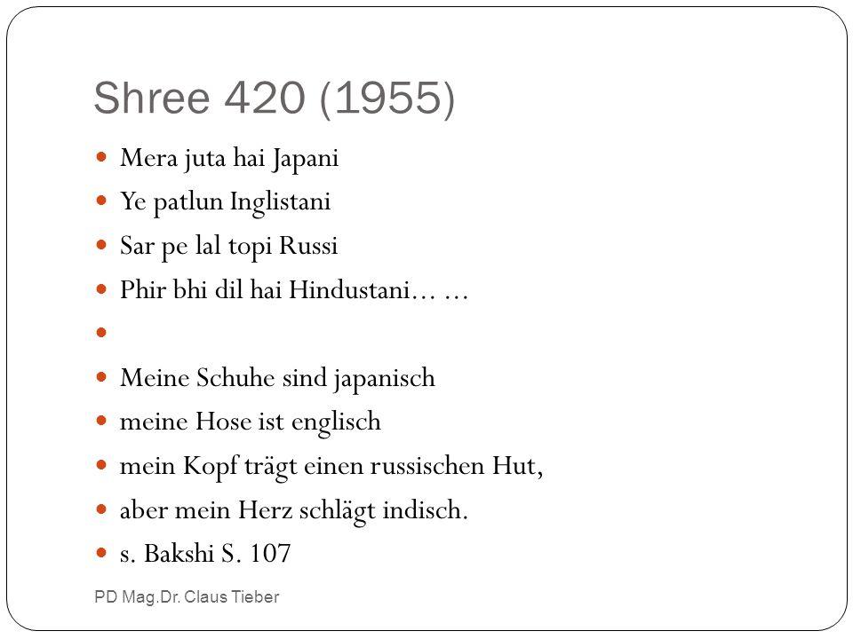 Shree 420 (1955) Mera juta hai Japani Ye patlun Inglistani Sar pe lal topi Russi Phir bhi dil hai Hindustani...... Meine Schuhe sind japanisch meine H