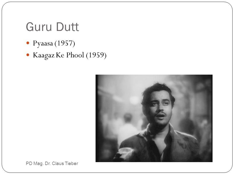 Guru Dutt Pyaasa (1957) Kaagaz Ke Phool (1959) PD Mag. Dr. Claus Tieber