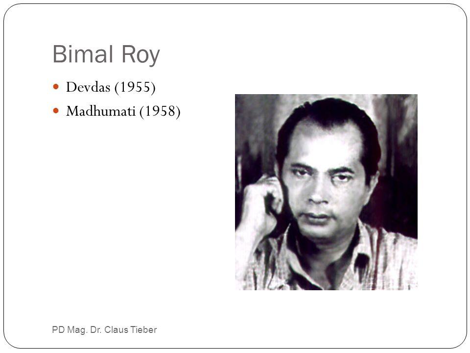Bimal Roy Devdas (1955) Madhumati (1958) PD Mag. Dr. Claus Tieber