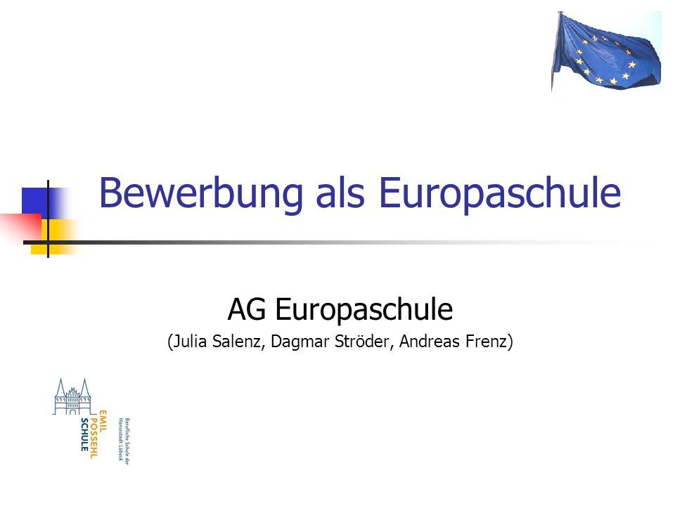 Bewerbung als Europaschule AG Europaschule (Julia Salenz, Dagmar Ströder, Andreas Frenz)