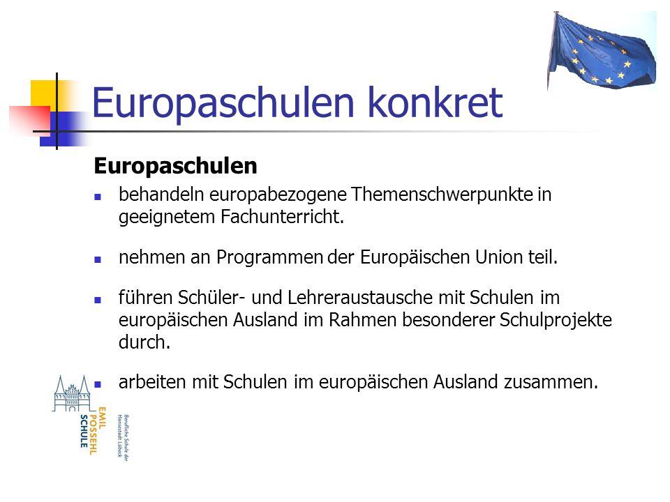 Europaschulen konkret Europaschulen behandeln europabezogene Themenschwerpunkte in geeignetem Fachunterricht.