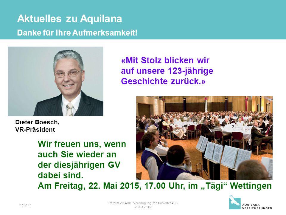 Folie 18 «Mit Stolz blicken wir auf unsere 123-jährige Geschichte zurück.» Dieter Boesch, VR-Präsident Wir freuen uns, wenn auch Sie wieder an der diesjährigen GV dabei sind.
