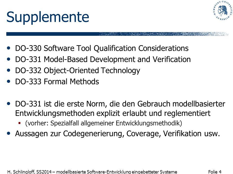 Folie 4 H. Schlingloff, SS2014 – modellbasierte Software-Entwicklung eingebetteter Systeme Supplemente DO-330 Software Tool Qualification Consideratio