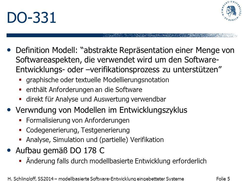 """Folie 5 H. Schlingloff, SS2014 – modellbasierte Software-Entwicklung eingebetteter Systeme DO-331 Definition Modell: """"abstrakte Repräsentation einer M"""