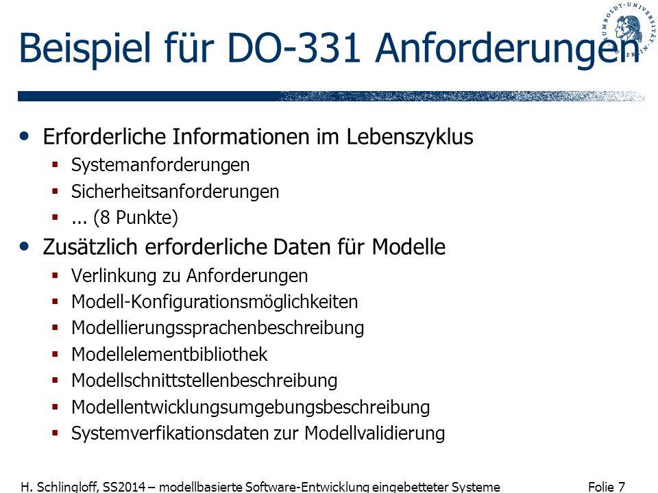 Folie 7 H. Schlingloff, SS2014 – modellbasierte Software-Entwicklung eingebetteter Systeme Beispiel für DO-331 Anforderungen Erforderliche Information