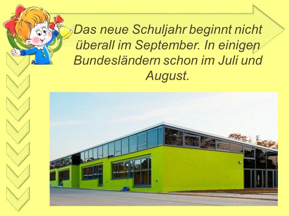 Das neue Schuljahr beginnt nicht überall im September. In einigen Bundesländern schon im Juli und August.