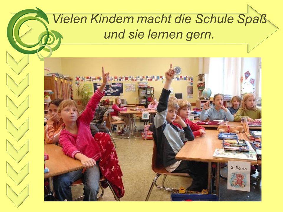 Vielen Kindern macht die Schule Spaß und sie lernen gern.
