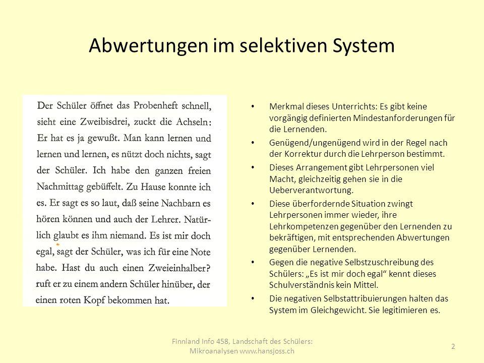 Abwertungen im selektiven System Merkmal dieses Unterrichts: Es gibt keine vorgängig definierten Mindestanforderungen für die Lernenden.