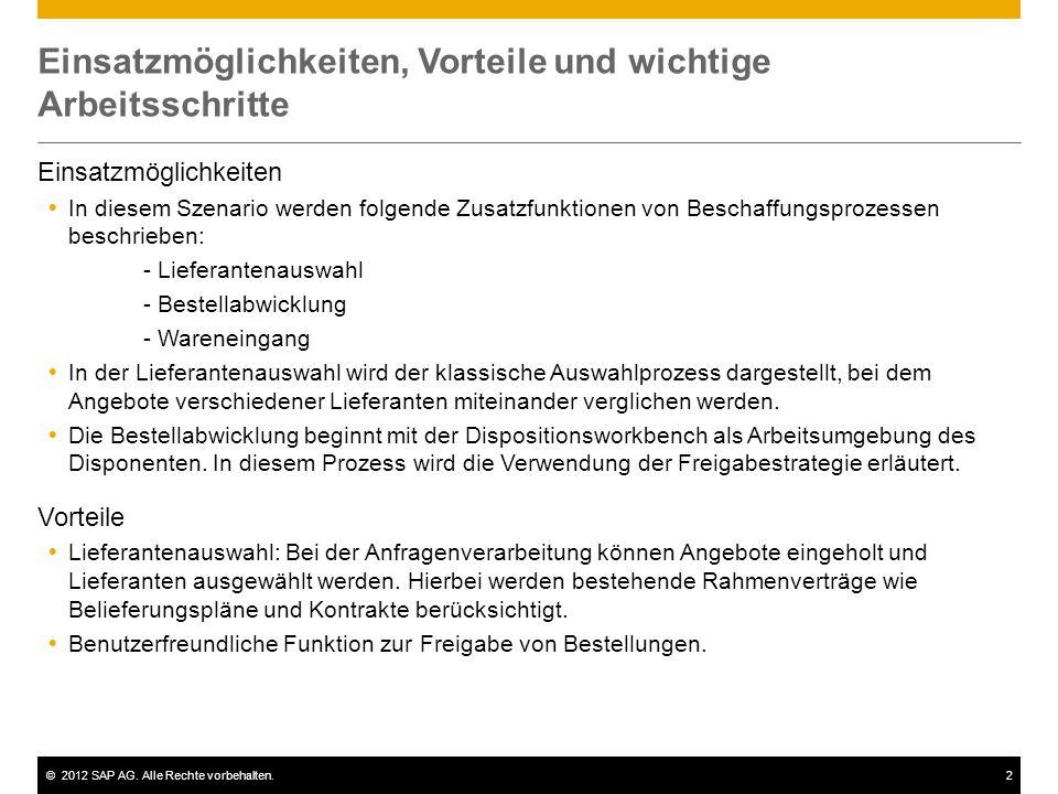 ©2012 SAP AG. Alle Rechte vorbehalten.2 Einsatzmöglichkeiten, Vorteile und wichtige Arbeitsschritte Einsatzmöglichkeiten  In diesem Szenario werden f