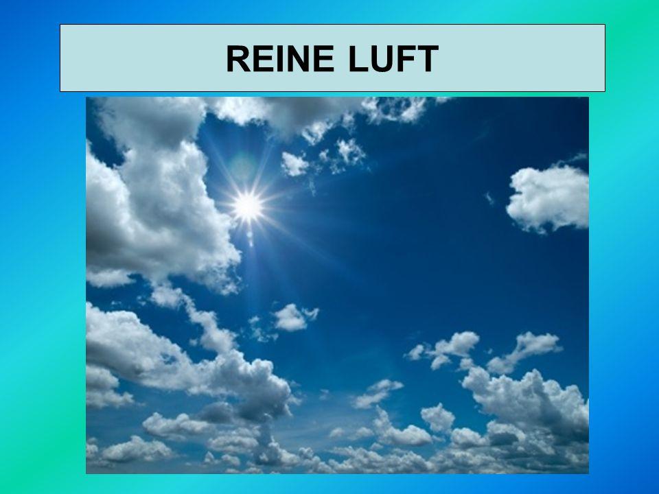 STATT DER LUFTVERSCHMUTZUNG REINE LUFT