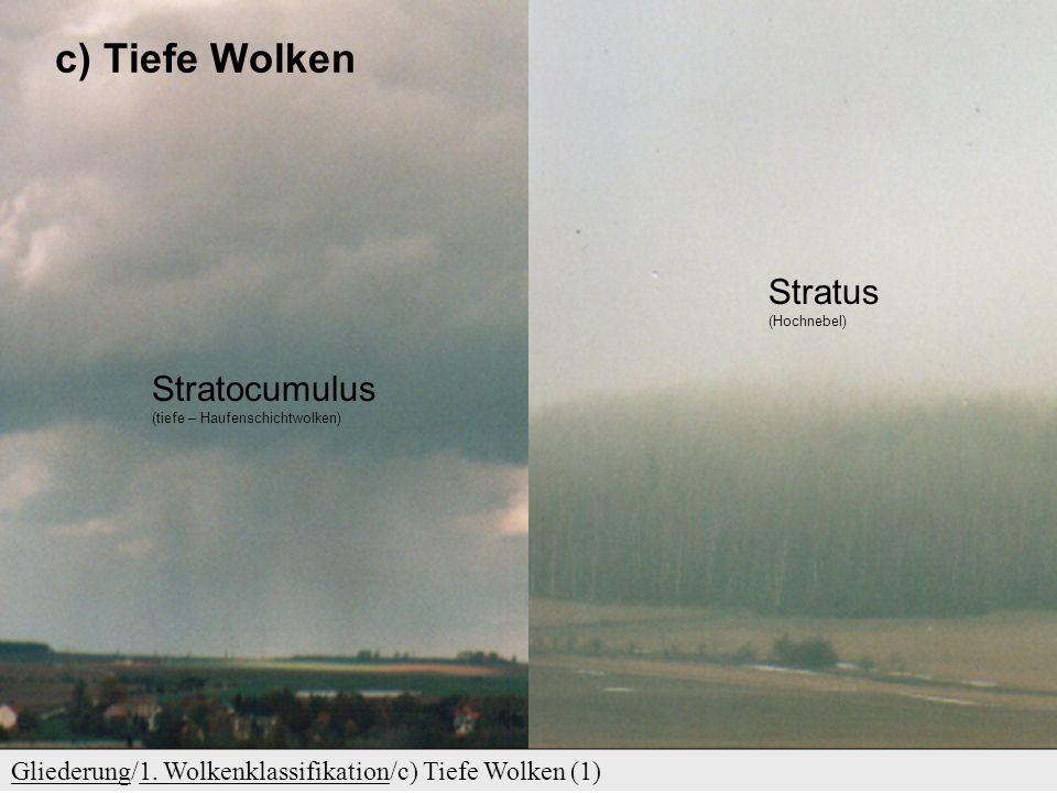 b) Mittelhohe Wolken GliederungGliederung/1. Wolkenklassifikation/b) Mittelhohe Wolken (1)1. Wolkenklassifikation Altostratus (hohe Schichtwolken  Wo