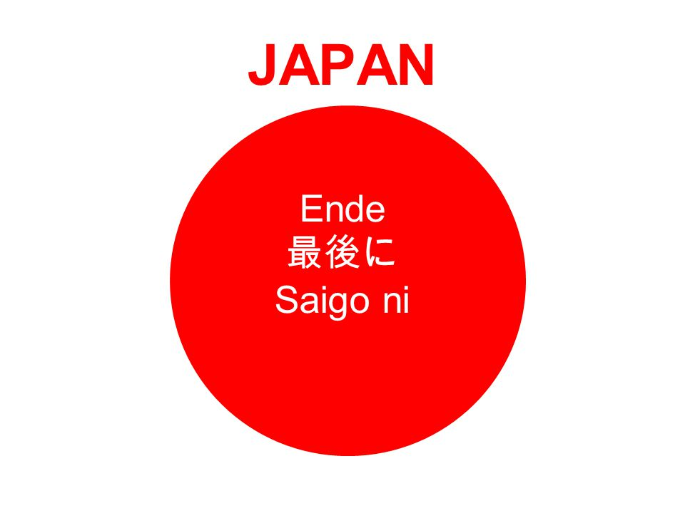 JAPAN Ende 最後に Saigo ni