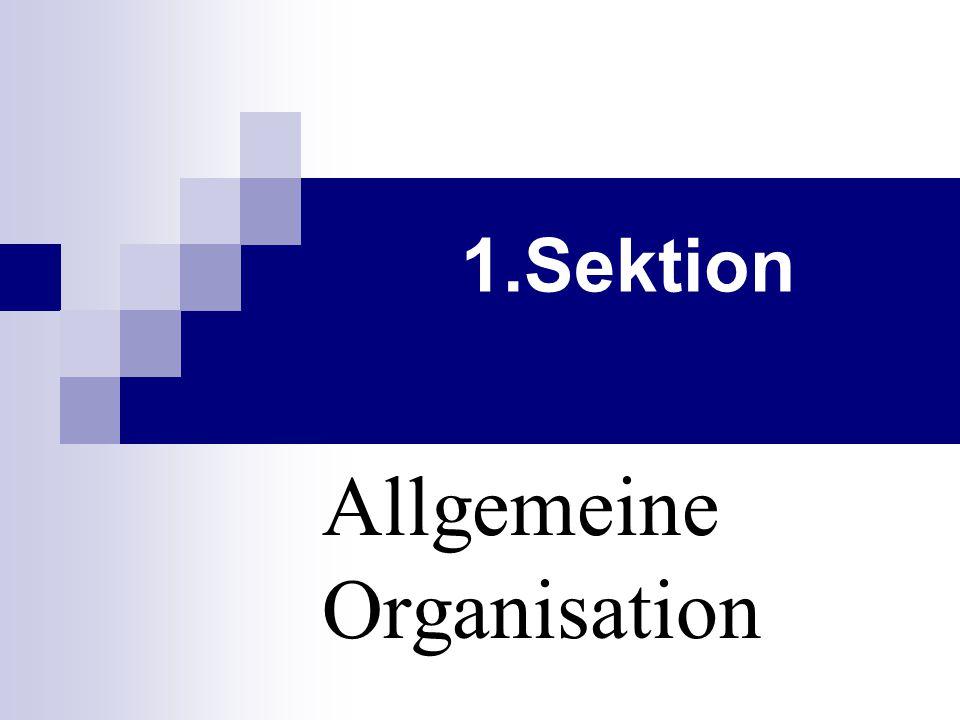 1.Sektion Allgemeine Organisation
