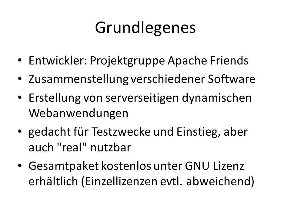 Grundlegenes Entwickler: Projektgruppe Apache Friends Zusammenstellung verschiedener Software Erstellung von serverseitigen dynamischen Webanwendungen gedacht für Testzwecke und Einstieg, aber auch real nutzbar Gesamtpaket kostenlos unter GNU Lizenz erhältlich (Einzellizenzen evtl.