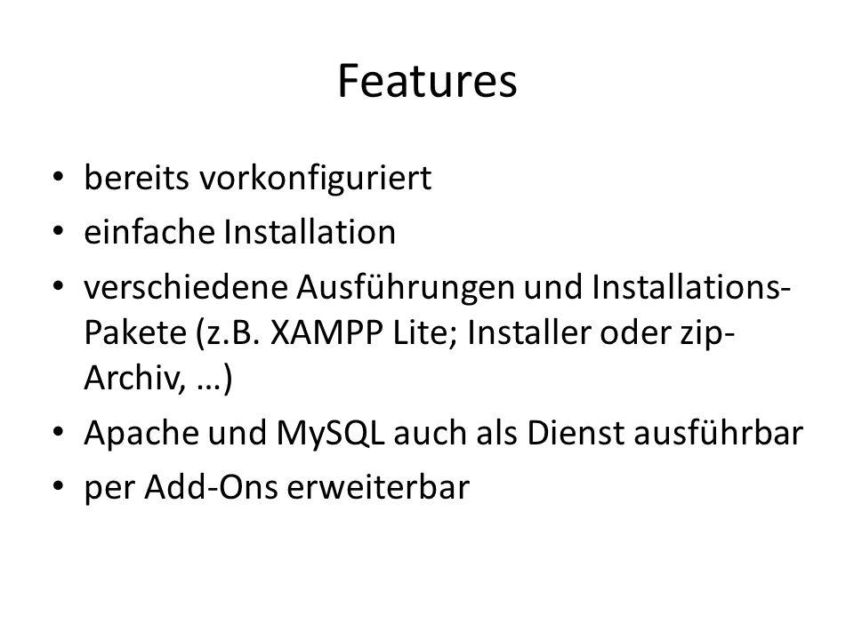 Features bereits vorkonfiguriert einfache Installation verschiedene Ausführungen und Installations- Pakete (z.B.