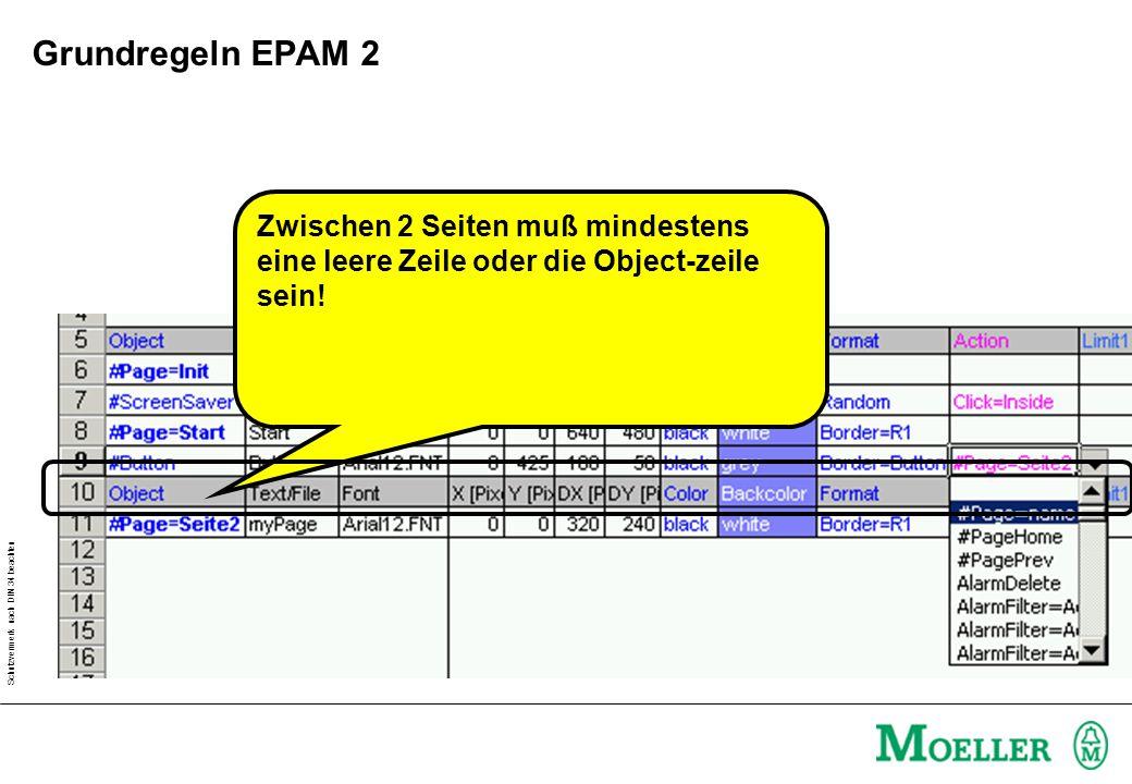 Schutzvermerk nach DIN 34 beachten Grundregeln EPAM 2 Zwischen 2 Seiten muß mindestens eine leere Zeile oder die Object-zeile sein!
