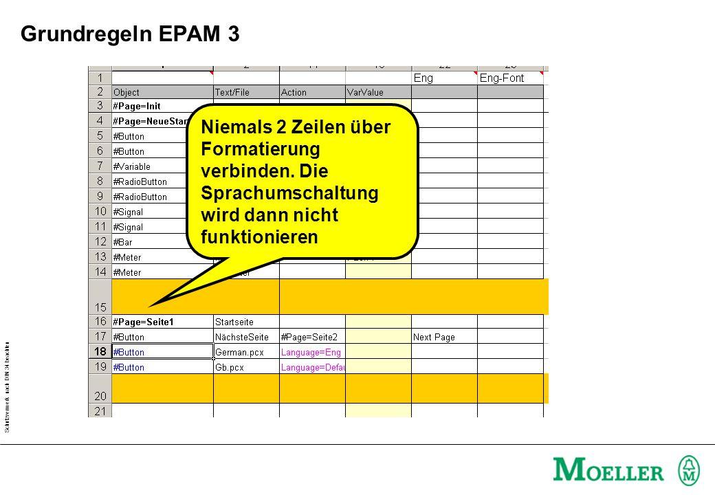 Schutzvermerk nach DIN 34 beachten Grundregeln EPAM 3 Niemals 2 Zeilen über Formatierung verbinden.