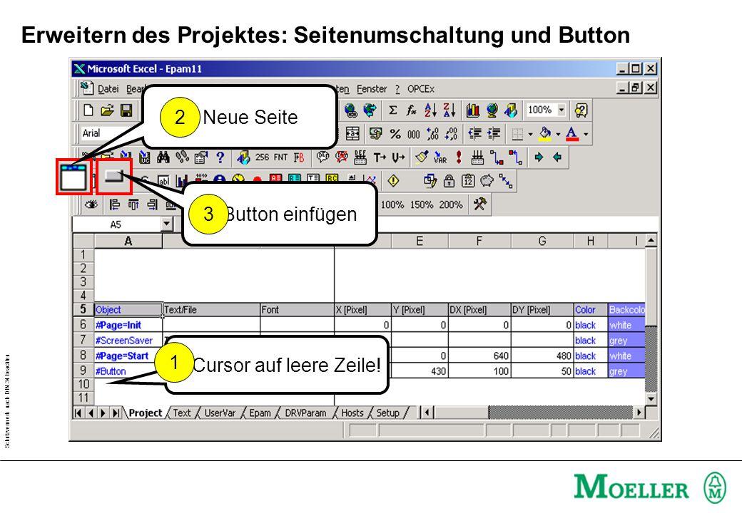 Schutzvermerk nach DIN 34 beachten Erweitern des Projektes: Seitenumschaltung und Button 1.