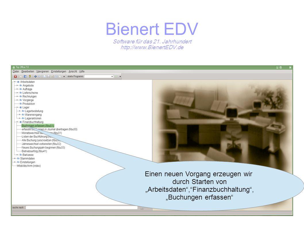Bienert EDV Software für das 21.Jahrhundert http://www.BienertEDV.de Das ist die Erfassungsliste.