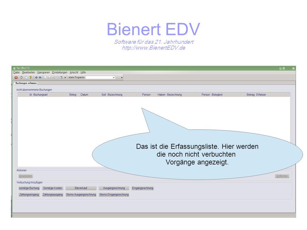 Bienert EDV Software für das 21. Jahrhundert http://www.BienertEDV.de Das ist die Erfassungsliste.