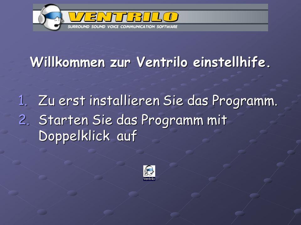 Willkommen zur Ventrilo einstellhife. 1.Zu erst installieren Sie das Programm.