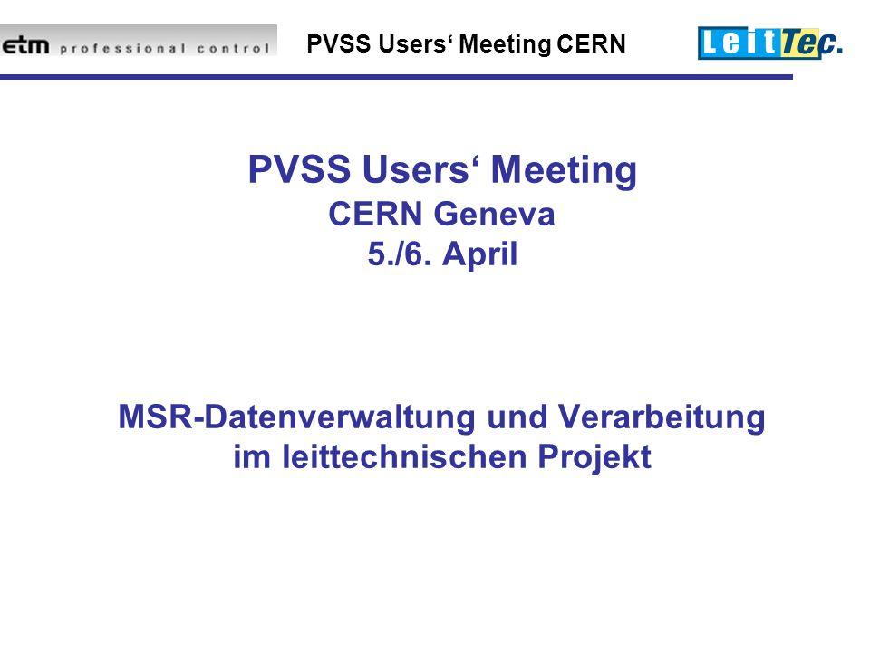 PVSS Users' Meeting CERN PVSS Users' Meeting CERN Geneva 5./6.