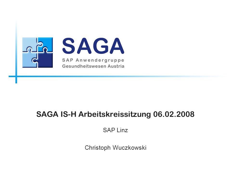 SAGA IS-H Arbeitskreissitzung 06.02.2008 SAP Linz Christoph Wuczkowski