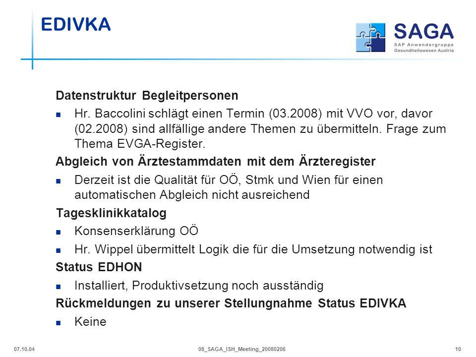 07.10.0408_SAGA_ISH_Meeting_2008020610 Datenstruktur Begleitpersonen Hr. Baccolini schlägt einen Termin (03.2008) mit VVO vor, davor (02.2008) sind al