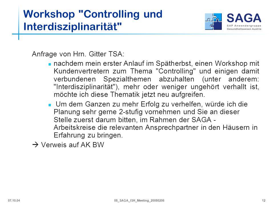 07.10.0408_SAGA_ISH_Meeting_2008020612 Anfrage von Hrn. Gitter TSA: nachdem mein erster Anlauf im Spätherbst, einen Workshop mit Kundenvertretern zum