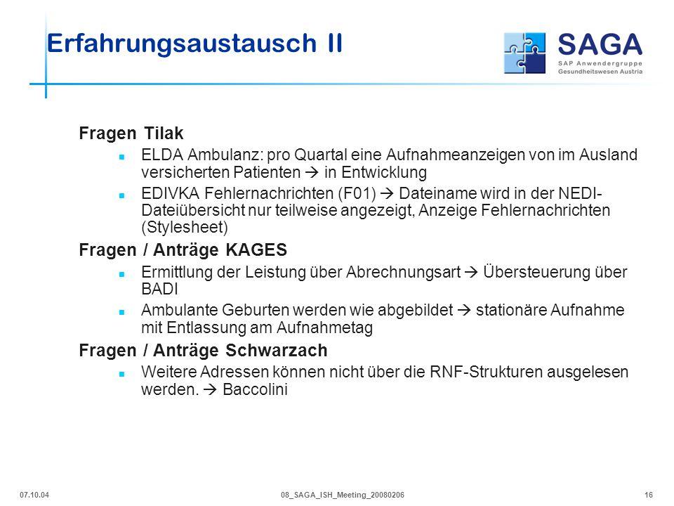 07.10.0408_SAGA_ISH_Meeting_2008020616 Erfahrungsaustausch II Fragen Tilak ELDA Ambulanz: pro Quartal eine Aufnahmeanzeigen von im Ausland versicherte