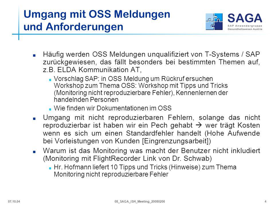 07.10.0408_SAGA_ISH_Meeting_200802064  Häufig werden OSS Meldungen unqualifiziert von T-Systems / SAP zurückgewiesen, das fällt besonders bei bestimm