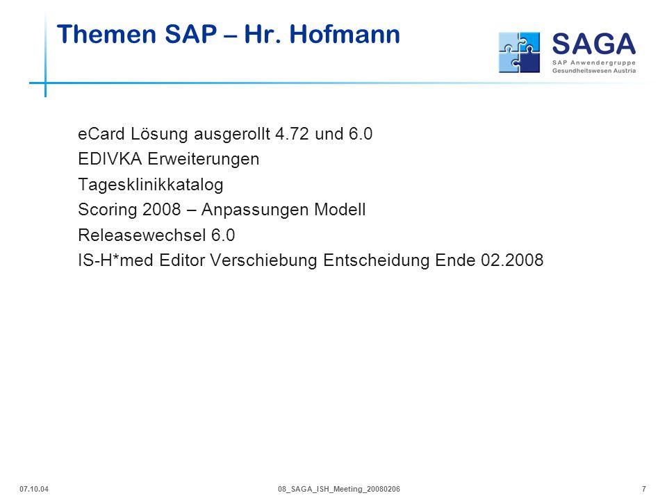 07.10.0408_SAGA_ISH_Meeting_200802067 eCard Lösung ausgerollt 4.72 und 6.0 EDIVKA Erweiterungen Tagesklinikkatalog Scoring 2008 – Anpassungen Modell R