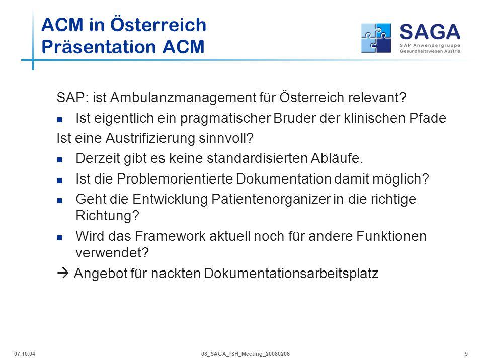 07.10.0408_SAGA_ISH_Meeting_200802069 SAP: ist Ambulanzmanagement für Österreich relevant? Ist eigentlich ein pragmatischer Bruder der klinischen Pfad
