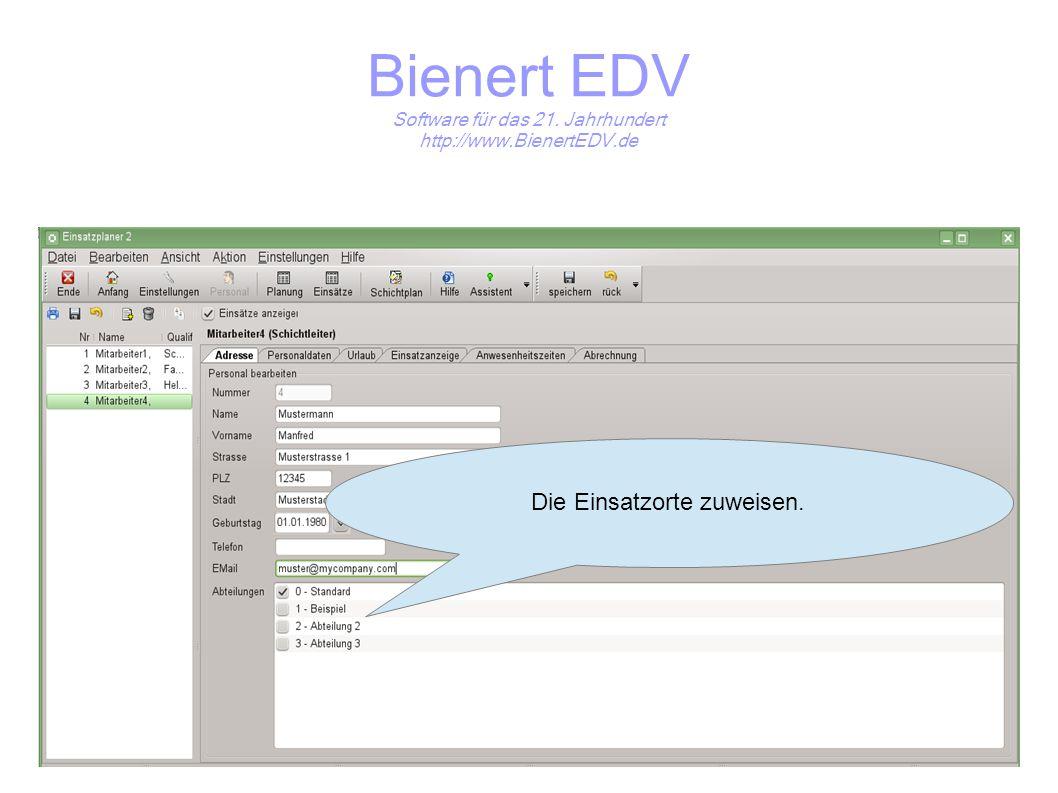 Bienert EDV Software für das 21. Jahrhundert http://www.BienertEDV.de Die Einsatzorte zuweisen.