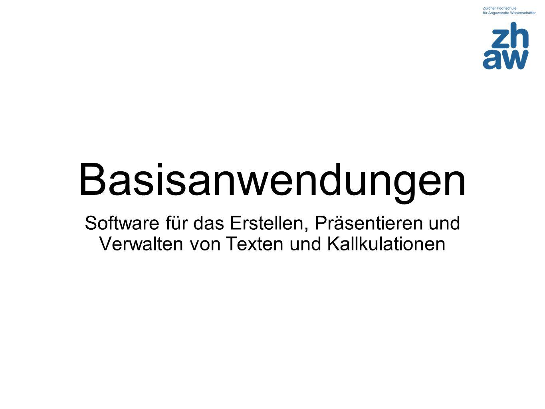 Basisanwendungen Software für das Erstellen, Präsentieren und Verwalten von Texten und Kallkulationen