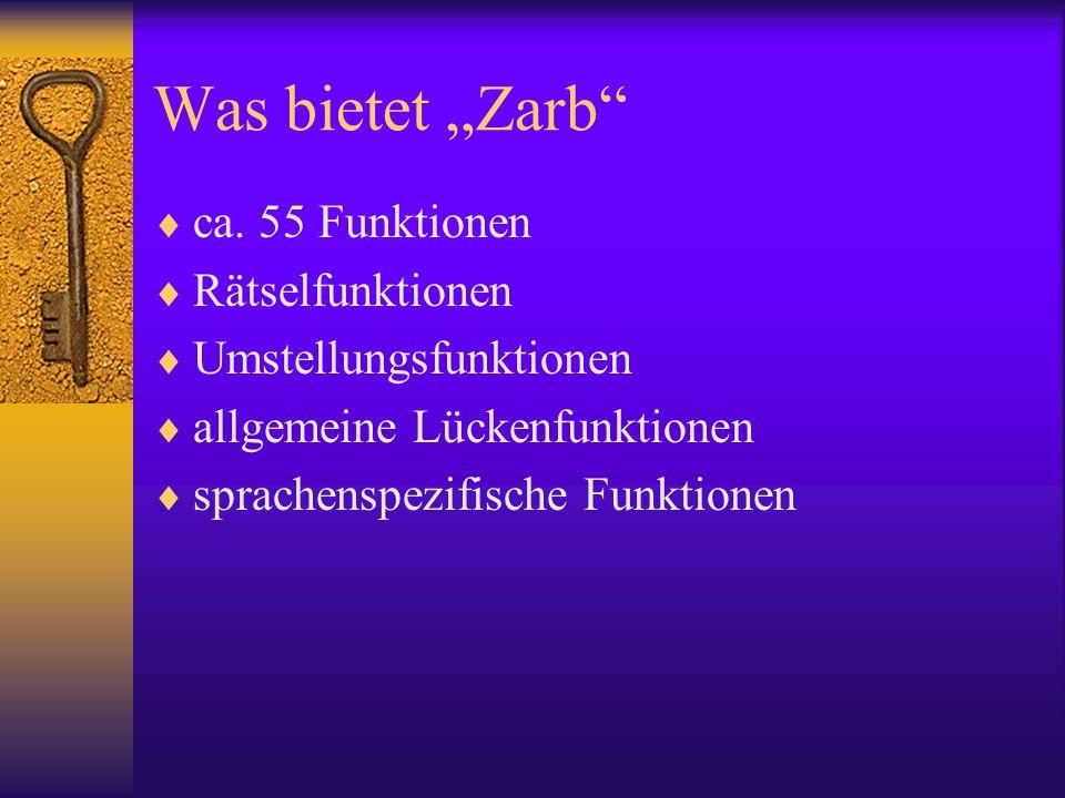 """Was bietet """"Zarb""""  ca. 55 Funktionen  Rätselfunktionen  Umstellungsfunktionen  allgemeine Lückenfunktionen  sprachenspezifische Funktionen"""