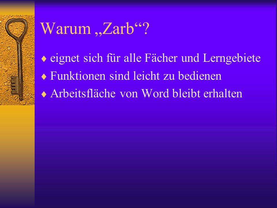 """Warum """"Zarb""""?  eignet sich für alle Fächer und Lerngebiete  Funktionen sind leicht zu bedienen  Arbeitsfläche von Word bleibt erhalten"""