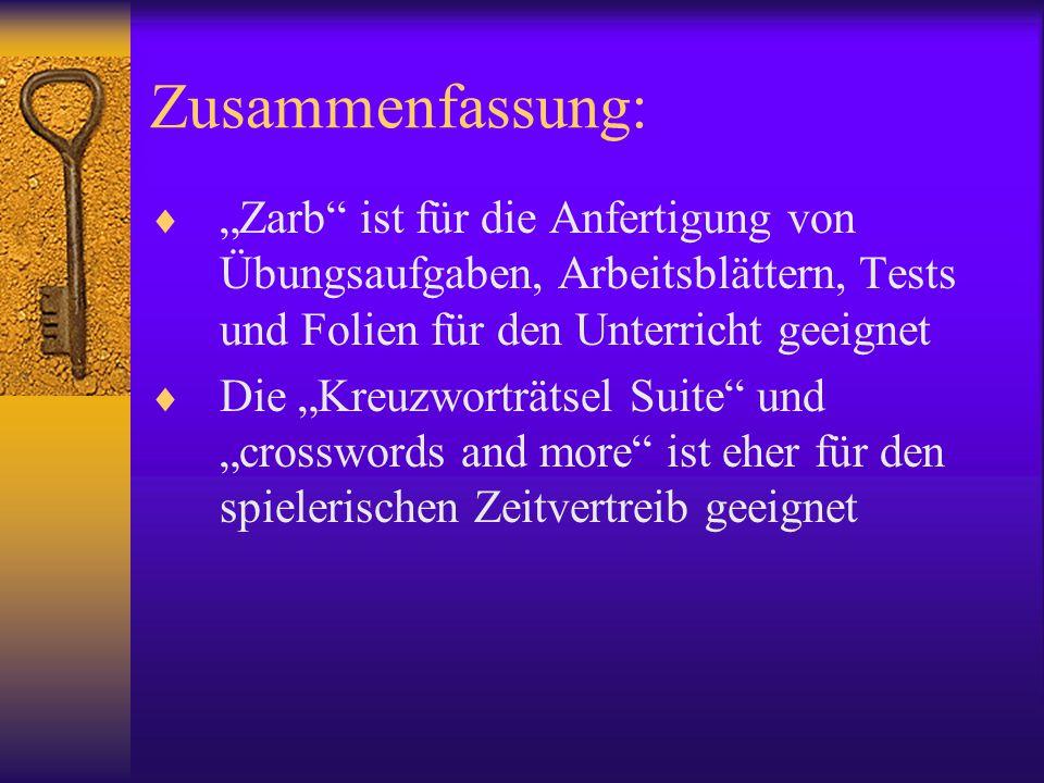 """Zusammenfassung:  """"Zarb"""" ist für die Anfertigung von Übungsaufgaben, Arbeitsblättern, Tests und Folien für den Unterricht geeignet  Die """"Kreuzworträ"""