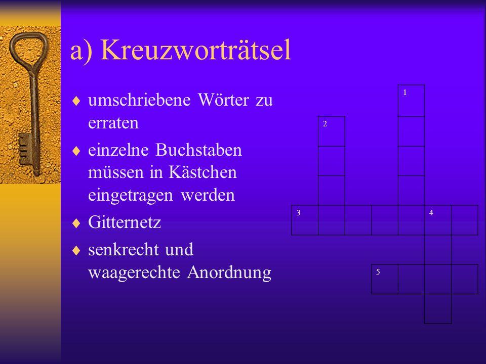 a) Kreuzworträtsel  umschriebene Wörter zu erraten  einzelne Buchstaben müssen in Kästchen eingetragen werden  Gitternetz  senkrecht und waagerech