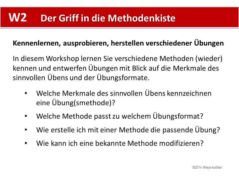 Der Griff in die Methodenkiste W2 Der Griff in die Methodenkiste StD'in Weyrauther Kennenlernen, ausprobieren, herstellen verschiedener Übungen In die