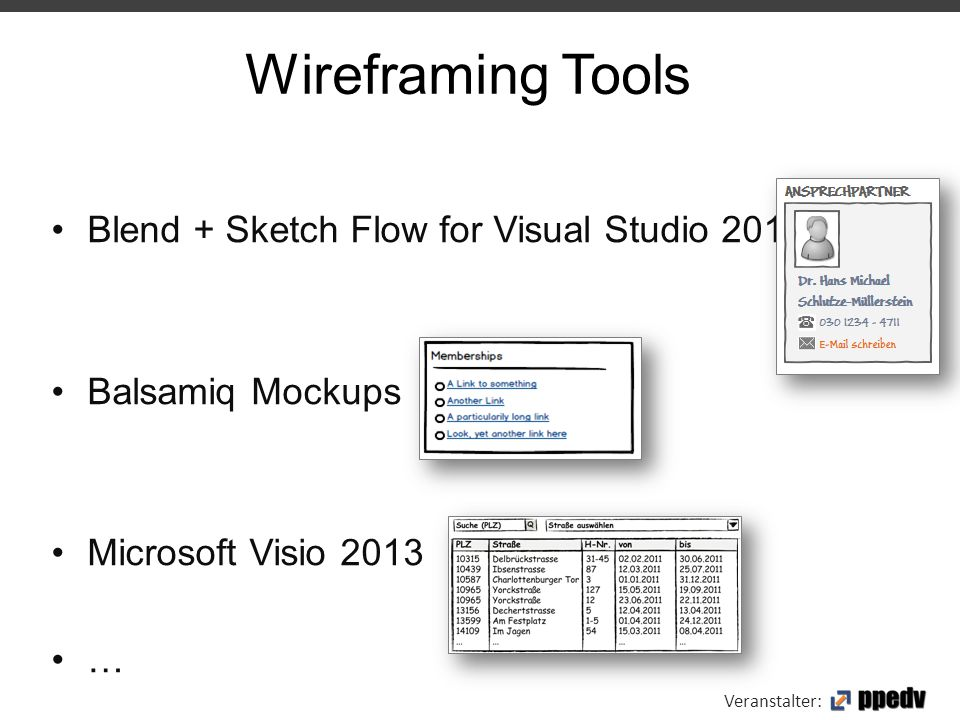 Veranstalter: Wireframing Tools Blend + Sketch Flow for Visual Studio 2012 Balsamiq Mockups Microsoft Visio 2013 …