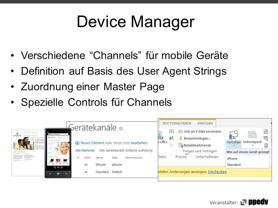 """Veranstalter: Verschiedene """"Channels"""" für mobile Geräte Definition auf Basis des User Agent Strings Zuordnung einer Master Page Spezielle Controls für"""