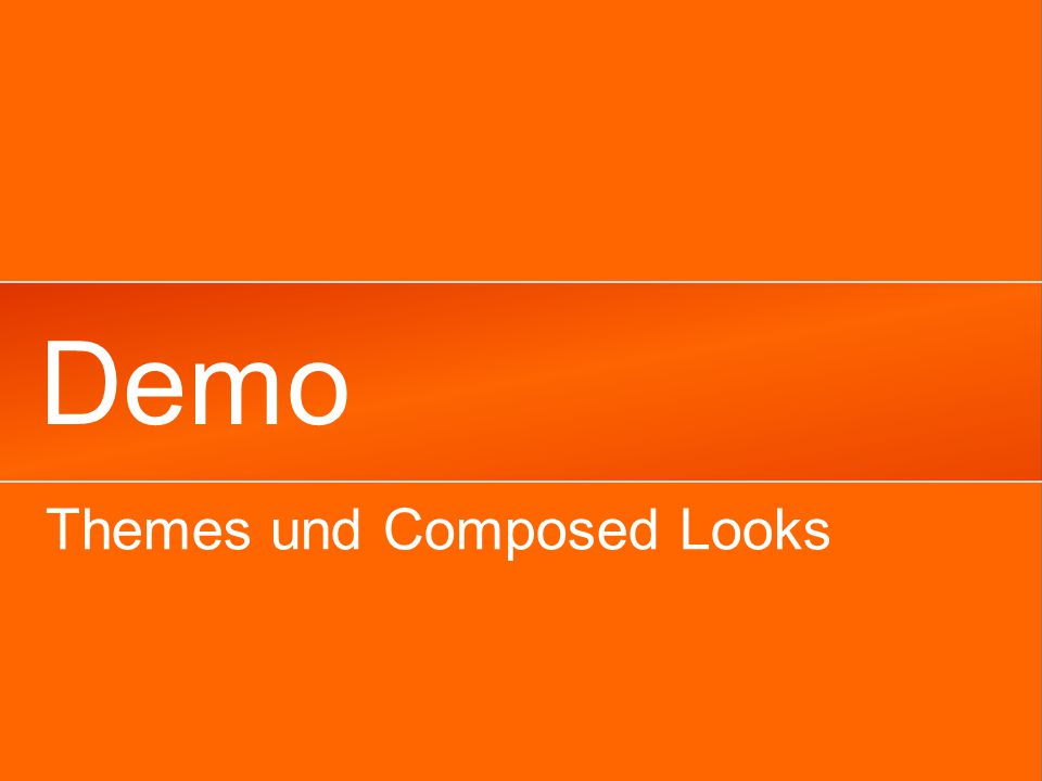 Demo Themes und Composed Looks