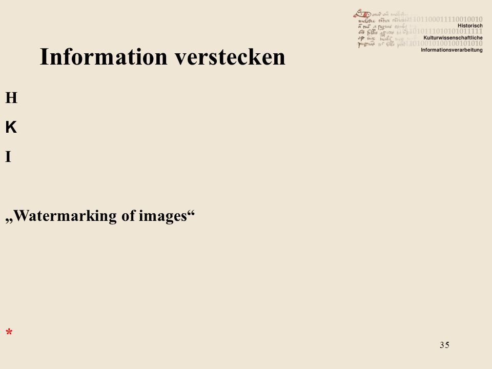 "Information verstecken H K I ""Watermarking of images"" * 35"