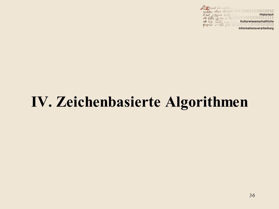 IV. Zeichenbasierte Algorithmen 36