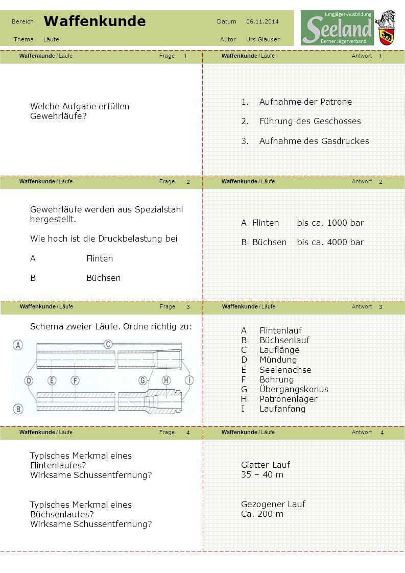 Waffenkunde / LäufeFrageWaffenkunde / LäufeAntwort Waffenkunde / LäufeFrageWaffenkunde / LäufeAntwort Waffenkunde / LäufeFrageWaffenkunde / LäufeAntwort Waffenkunde / LäufeFrageWaffenkunde / LäufeAntwort Bereich Waffenkunde Datum06.11.2014 ThemaLäufeAutorUrs Glauser 55 Wir unterscheiden: ADoppelflinte oder Querflinte BBockflinte Wie lässt sich die Gestalt der Schrotgarbe beeinflussen.