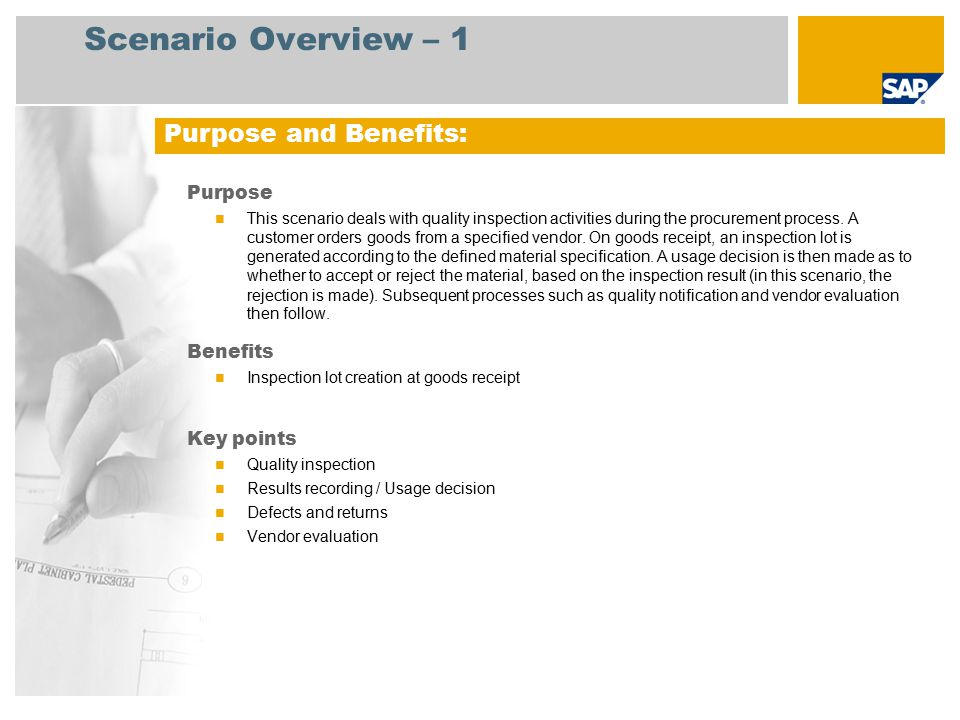 Scenario Overview – 1 Purpose This scenario deals with quality inspection activities during the procurement process. A customer orders goods from a sp